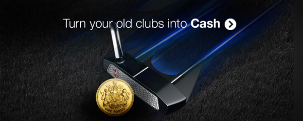 Turn your old clubs into Cash