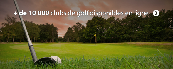 + de 10 000 clubs de golf disponibles en ligne