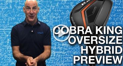 Cobra KING Oversize Hybrid Preview