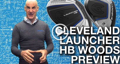 Cleveland Launcher HB Fairway & Hybrid Preview