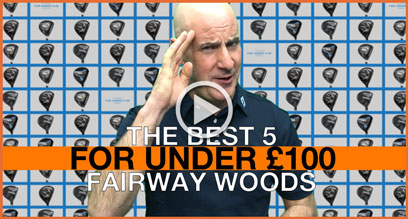 The Best 5 Fairway Woods For Under £100 - February 2018