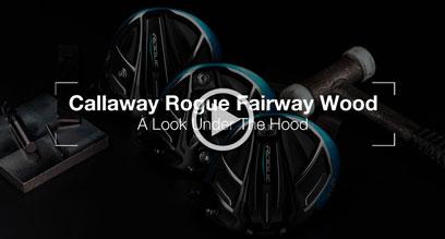 Callaway Rogue Fairway Wood: Under The Hood Review