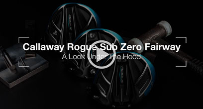 Callaway Rogue Sub Zero Fairway Wood: Under The Hood Review