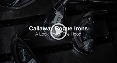 Callaway Rogue Irons: Under The Hood Review
