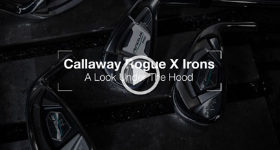Callaway Rogue X Irons: Under The Hood Review