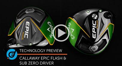 Callaway EPIC Flash & Sub Zero Driver Preview